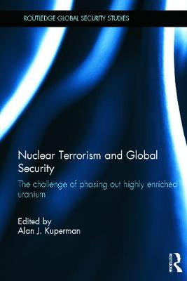Nuclear Terrorism and Global Security by Alan J. Kuperman