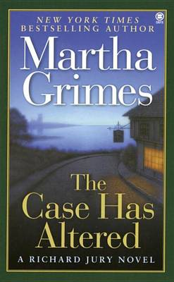 The Case Has Altered by Martha Grimes