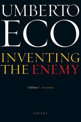 Inventing the Enemy by Professor of Semiotics Umberto Eco
