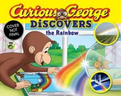 Curious George Discovers the Rainbow (Science Storybook) by H. A. Rey