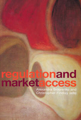 Regulation and Market Access by Christopher Findlay