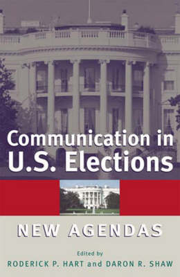Communication in U.S. Elections by Roderick P. Hart