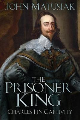 The Prisoner King by John Matusiak
