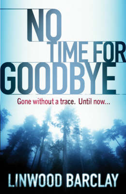 No Time For Goodbye by Linwood Barclay