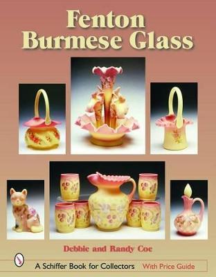 Fenton Burmese Glass by Debbie and Randy Coe