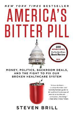 America's Bitter Pill by Steven Brill