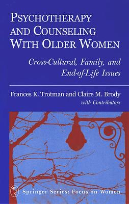 Psychotherapy and Counseling with Older Women by Claire Brody