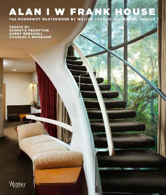 Frank House: A Modernist Masterwork by Walter Gropius and Marcel Breuerk by Alan I. W. Frank