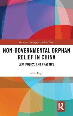 Non-Governmental Orphan Relief in China: Law, Policy, and Practice book