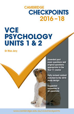 Cambridge Checkpoints VCE Psychology Units 1 and 2 2016-2018 by Max Jory