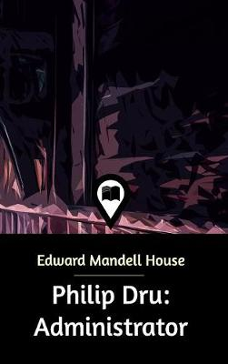 Philip Dru by Edward Mandell House