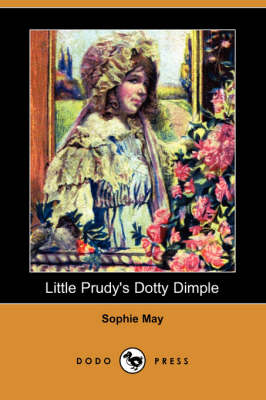 Little Prudy's Dotty Dimple (Dodo Press) book