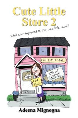 Cute Little Store 2 by Adeena Mignogna