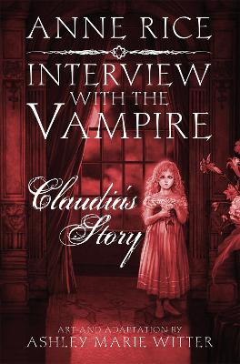 Interview with the Vampire: Claudia's Story by Anne Rice