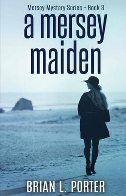 A Mersey Maiden by Brian L Porter