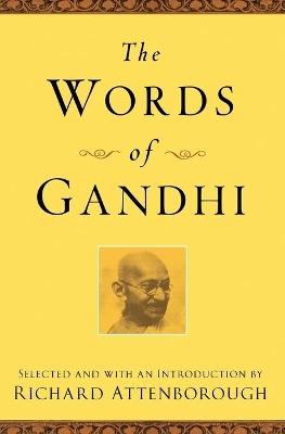 Words of Gandhi by Mahatma Gandhi
