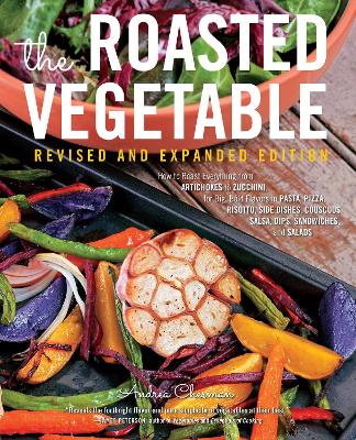 Roasted Vegetable, Revised Edition by Andrea Chesman
