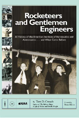 Rocketeers and Gentlemen Engineers by Tom D. Crouch