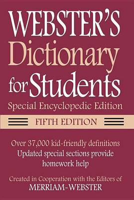 Webster's Dictionary for Students, Special Encyclopedic, Fifth Edition by Merriam-Webster