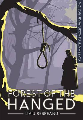 The Forest of the Hanged by Liviu Rebreanu
