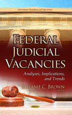 Federal Judicial Vacancies by Melanie C. Brown