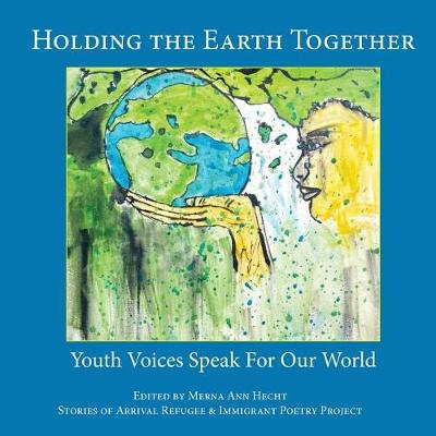 Holding the Earth Together by Ann Hecht