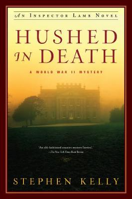 Hushed in Death - An Inspector Lamb Mystery by Stephen Kelly