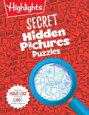 Secret Hidden Pictures(r) Puzzles by Highlights