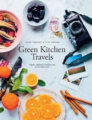 Green Kitchen Travels by David Frenkiel