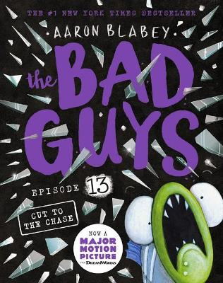 Bad Guys Episode 13: Cut to the Chase by Aaron Blabey