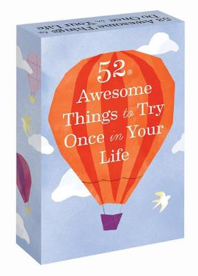 52 Awesome Things to Try Once in Your Life book