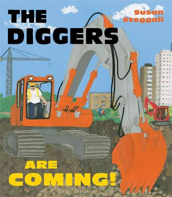 Diggers are Coming! by Tony Mitton