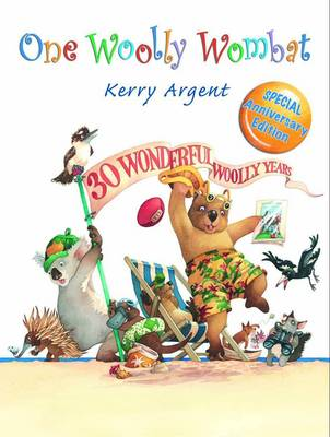 One Woolly Wombat 30th Anniversary Edition by Kerry Argent