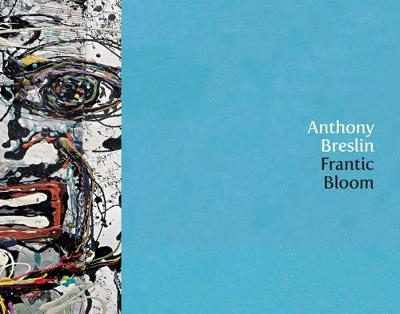 Frantic Bloom by Anthony Breslin