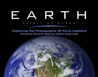 Earth, Spirit of Place by Chris Hadfield