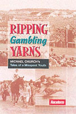 Ripping Gambling Yarns by Michael Church
