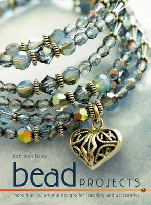 Bead Projects by Kathleen L. Barry