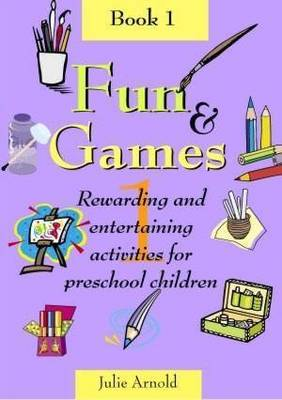 Fun and Games 1 by Julie Arnold