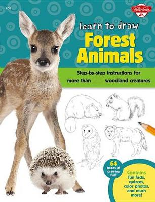 Learn to Draw Forest Animals by Walter Foster Creative Team