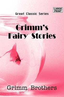 Grimm's Fairy Stories by Grimm Brothers The Grimm Brothers