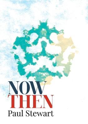 Now Then by Paul Stewart