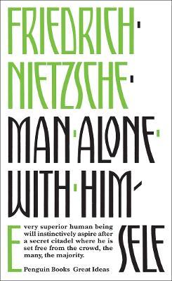 Man Alone with Himself by Friedrich Nietzsche