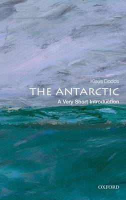 The Antarctic: A Very Short Introduction by Klaus Dodds