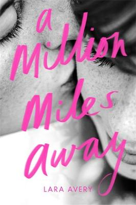 Million Miles Away by Lara Avery
