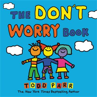 The Don't Worry Book by Todd Parr