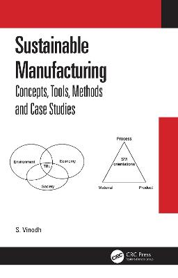 Sustainable Manufacturing: Concepts, Tools, Methods and Case Studies book