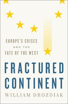 Fractured Continent by William Drozdiak