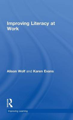 Improving Literacy at Work by Alison Wolf