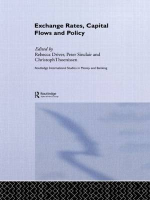 Exchange Rates, Capital Flows and Policy by Rebecca Driver