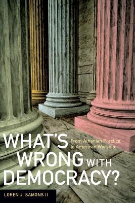 What's Wrong with Democracy? book
